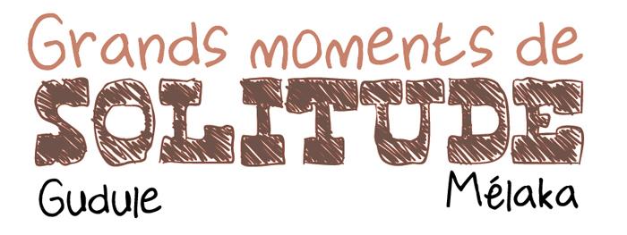 http://melaka.free.fr/blog/solitudes/titresolitudes.jpg